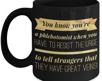 Phlebotomy Mug | Funny Phlebotomist Gift | Phlebotomist Cup | Phlebotomy Gifts | Phlebotomist Graduate | Phlebotomy Life |  Coffee Accessory