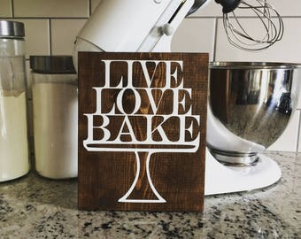Live Love Bake Wood Sign