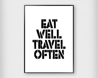 Eat Well Travel Often  Print | Kitchen | Black and  White | Typography - Adventure - Poster