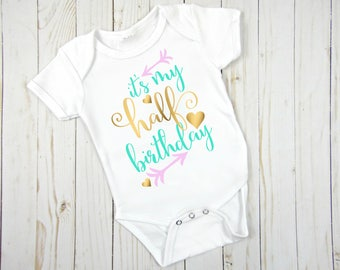 Half Birthday Onesie- Half Birthday Shirt- Half Birthday Bodysuit- Six Month Milestone Shirt- It's My Half Birthday- Birthday Shirt