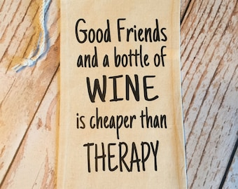Good Friends and a Bottle of Wine is Cheaper Than Therapy Wine Bag