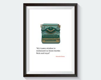 Alexandre Dumas print | Alexandre Dumas poster | Alexandre Dumas quote | The Count of Monte Cristo | Literary quotes | Literary print