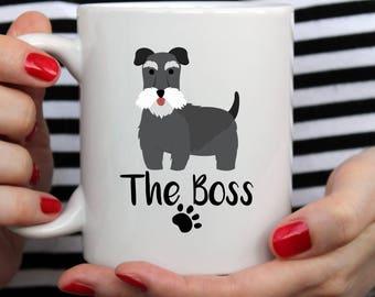 The boss Schnauzer Mug | Cute Mug | Animal Mug | Custom Mug | Dog Mug | Schnauzer Dog Mug | Funny Schnauzer Mug | Pet Mug | Schnauzer Gift
