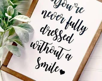 Your never fully dressed without a smile Wood Sign, Farmhouse Sign, Annie Musical, Bathroom Decor, Bathroom,Home Decor,Farmhouse style decor