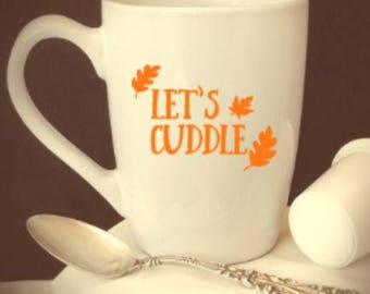 let's/cuddle/fall/leaves/snow/winter/snowflakes/coffee/cup/wine/glass/gift