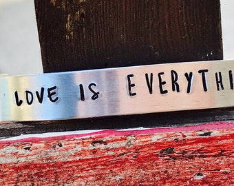 Love is Everything aluminum cuff