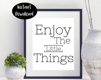 Enjoy The Little Things ,Enjoy Sign ,Quote Art Instant Downloads