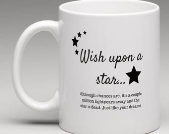 Wish upon a star mug - Funny mug - Rude mug - Mug cup