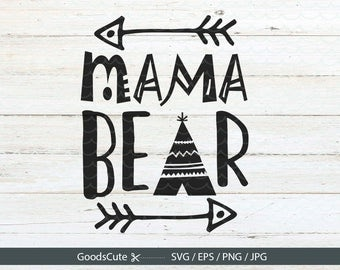 Mama Bear SVG Mother's Day SVG Bear Family SVG Arrow Camp Fire svg Vector for Silhouette Cricut Cutting Machine Design Download Print