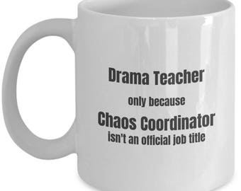 Drama Teacher Coffee Mug Chaos Coordinator Funny Teacher Mugs Gift