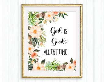 God is Good all the time, Printable Wall Art, Bible verse, Christian quote, Inspirational, Motivational print