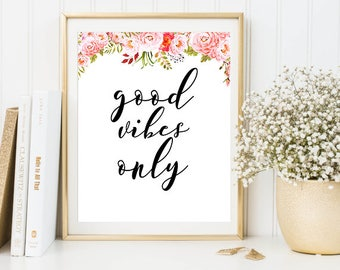 Good Vibes Only, Good Vibes Only Print, Good Vibes Only Poster, Positive Print, Optimism Print, Positive Wall Art, Printable Good Vibes Only