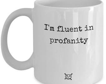 Curse word Coffee Cuss words I'm fluent in Profanity Sarcastic mug Bad words Mug with curse words Curse word mug I will cuss I cuss a little
