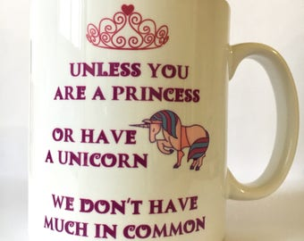 The Princess and the Unicorn Mug, Princess Mug, Unicorn Mug, Unicorns, Cute, Funny, Unicorn Fan Birthday Christmas Santa Gift