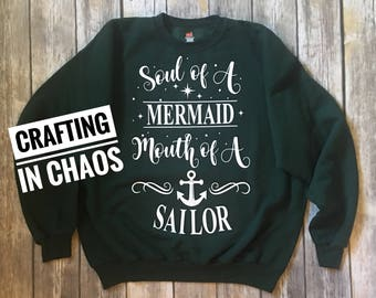 Soul of a mermaid mouth of a sailor - pull over sweater