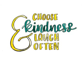 """Watercolor Lettering: """"Choose kindness and laugh often"""""""