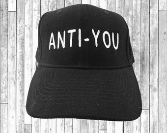 Anti You Embroidered Baseball Cap 6 Panel Fashion Hat Tumblr Pintrest Trends