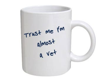 Trust me I'm almost a vet - great gift for veterinary student