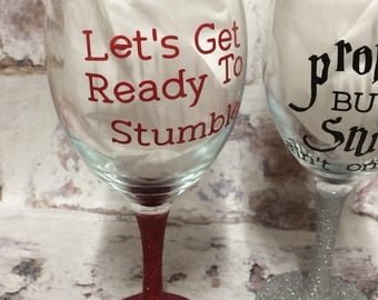 Glitter Wine Glass Let's get ready to stumble