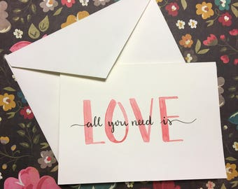 All You Need Is Love - Greeting Card