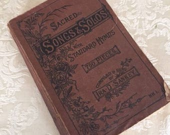 Antique Hymn Book entitled Sacred Songs and Solos: with Standard Hymns, Combined compiled by Ira D. Sankey