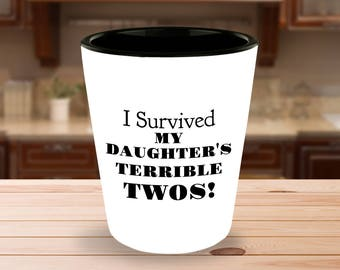 I Survived My Daughter's Terrible Twos! - 1.5 oz Ceramic Shot Glass- White on the Outside - Black on the Inside - Unique gift idea!