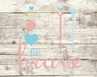 Be Brave SVG NEW