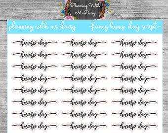 Fancy Hump Day Script Stickers (choose from 2 fonts)