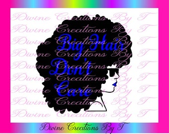 BW Big Hair Don't Care (Svg,Dxf, Eps)
