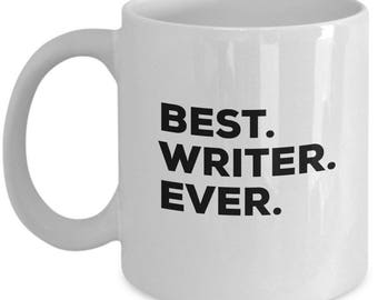 Best Writers Ever, Writers Coffee Mug, Writers Gifts , Writers Mugs , Gift For Writers , Birthday Anniversary Gift, Christmas Present