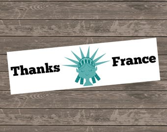 Thanks France Bumper Sticker, Thanks France Car Decal, New York Bumper Sticker, New York Car Decal, Statue Of Liberty, USA Bumper Sticker