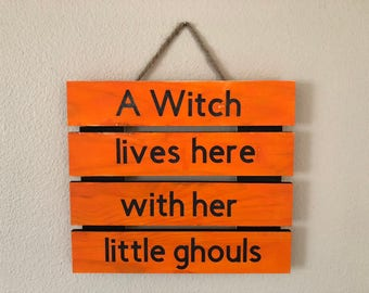 A Witch Lives Here - Halloween wood Sign