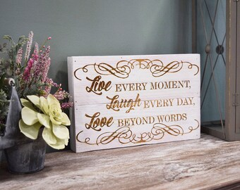 Engraved Pallet Wood Sign- Live Every Moment, Laugh Every Day, Love Beyond Words | Gift | Recycled | Sustainable | Eco Friendly | Rustic