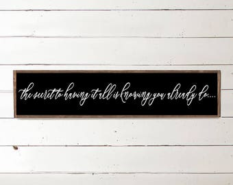 the secret to having it all is knowing you already do | home sign | the social shanty | inspirational sign | we have it all | inspirational
