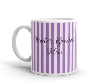 World's Greatest Mom Coffee Mug - 11 oz or 15 oz