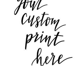 Custom hand lettered digital print, made to order