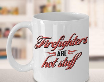 Firefighter Gift Idea, Firefighter Quotes, Funny Quotes, Fireman Gift, Quote Mug, Christmas Gift, Firefighters Are Hot Stuff