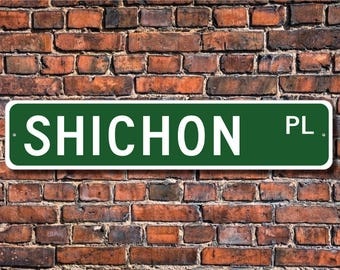 Shichon, Shichon Sign, Shichon Lover, Custom Street Sign,Quality Metal Sign, Dog owner gift, Dog Lover sign, Gift for dog lover,