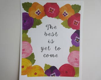 The best is yet to come, wall print, flowers