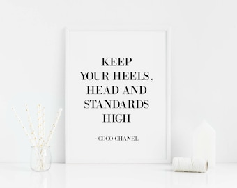 Keep your heels, head and standards high coco chanel fashion home print