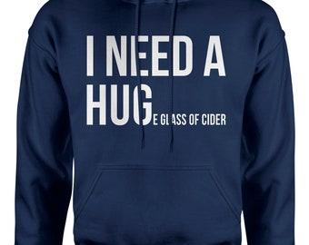 I Need A Huge Glass Of Cider Hoodie