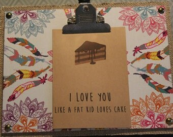 ClemmieLouCards -I LOVE you like a fat kid loves cake - greeting card