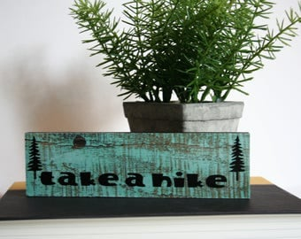 Wood Sign, Small Wood Sign, Tabletop Sign, Take A Hike