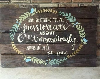 Find Something You Are Passionate About Pallet Sign
