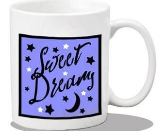 Ceramic tea mug, ceramic coffee mug, sweet dreams mug, printed coffee mugs, tea drinker gifts, tea drinker mug, coffee cups, cup of tea, tea