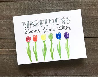 Original Hand Lettered Watercolor 5x7 - Happiness blooms from within