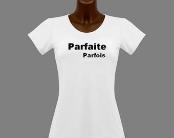 T-shirt women white message perfect sometimes