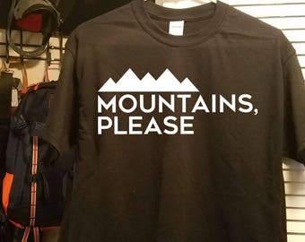 Mountains Please - T-shirt