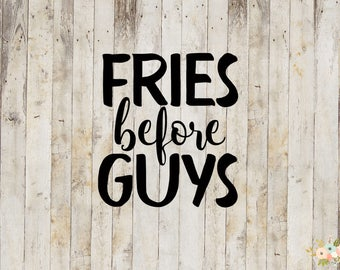 Fries Before Guys Decal