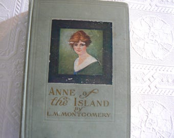 Anne of the Island by L.M. Montgomery, 1915, Vol. 3 of the Green Gables Series